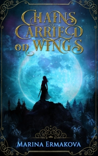 """A woman wielding a sword stands on a rocky outcrop with the moon looming in the background. The text reads """"Chains Carried on Wings, Marina Ermakova."""""""